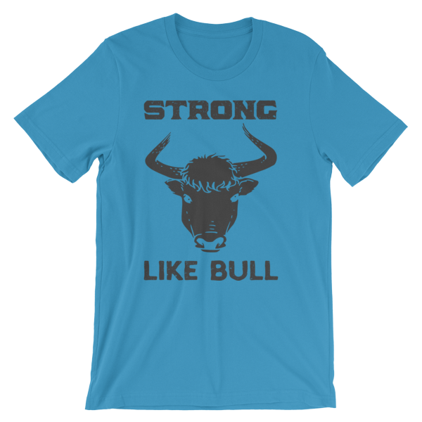 Strong Like Bull Tee Shirt Pecan Sandies